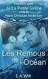 Les Remous de l'Océan: Adaptation queer de La Petite Sirène, conte de Hans Christian Andersen