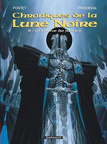 Les Chroniques de la Lune noire, tome 8 : Le Glaive de justice
