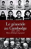 Le Génocide au Cambodge - (1975-1979). Race, idéologie et pouvoir