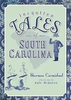 Forgotten Tales of South Carolina