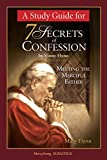 A Study Guide for 7 Secrets of Confession: Meeting the Merciful Father
