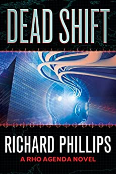Dead Shift (The Rho Agenda Inception Book 3) by [Richard Phillips]
