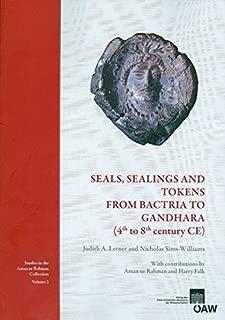 Seals, Sealings and Tokens from Bactria to Gandhara (4th to 8th century CE) (Osterreichische Akademie der Wissenschaften: Veroffentlichungen Der Numismatischen Kommission 52)