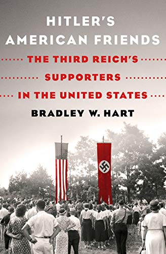 Image of Hitler's American Friends: The Third Reich's Supporters in the United States
