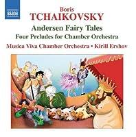 Andersen Fairy Tales / Four Preludes by BORIS TCHAIKOVSKY (2010-03-30)
