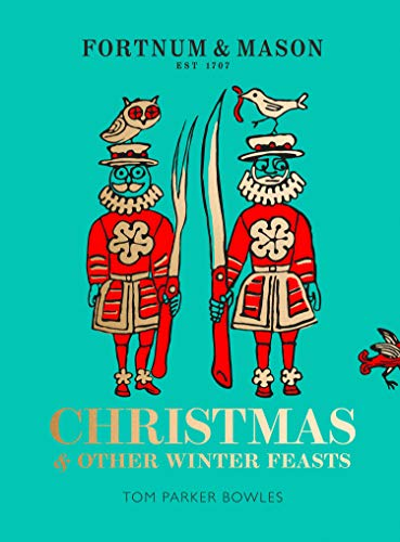 Fortnum & Mason: Christmas & Other Winter Feasts (English Edition)