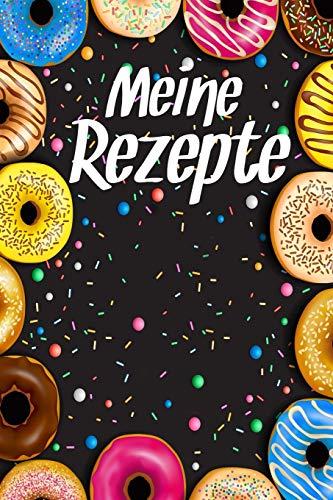 Meine Rezepte: Backbuch zum selbst Gestalten für 50 eigene Backrezepte & Rezeptideen I Motiv: Bunte Donuts I Rezeptbuch zum selber Schreiben I Zum ... DIN A5 I 103 Seiten I Geschenk für Sie & Ihn