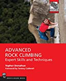 Advanced Rock Climbing: Expert Skills and Techniques (Mountaineers Outdoor Experts)