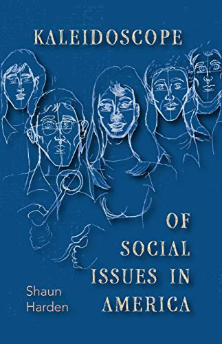 Compare Textbook Prices for Kaleidoscope of Social Issues in America 1st Edition ISBN 9781631837463 by Shaun Harden