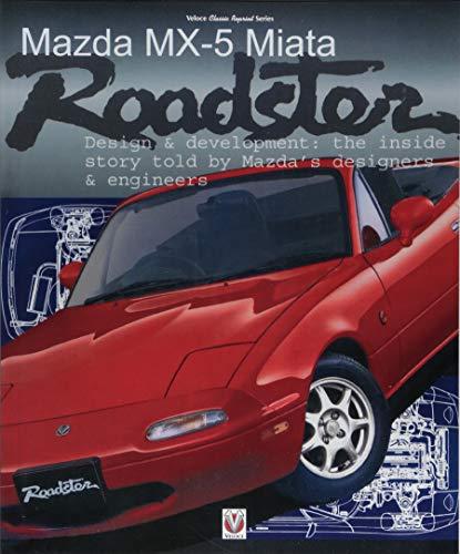Mazda MX-5 Miata Roadster: Design & Development: The Inside Story Told by Mazda's Designers & Engineers
