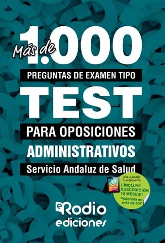 Más de 1.000 preguntas de examen tipo test para oposiciones. Administrativo/a del Servicio Andaluz de Salud