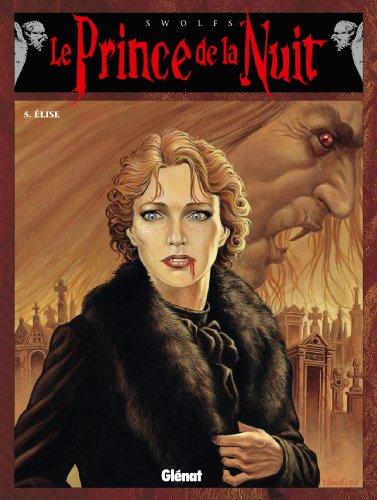 Le Prince de la nuit - Tome 05 : Elise