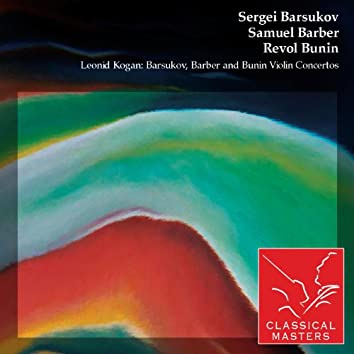 Leonid Kogan: Barsukov, Barber and Bunin Violin Concertos