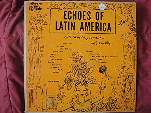 Kurt Maier 'Echoes of Latin America' Vinyl Lp on Allegro Royale Records 1580 Mono High Fidelity Vg Wonderful Piano with Spanish Flare!