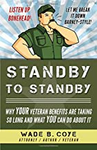 Standby to Standby: Why Your Veteran Benefits Are Taking So Long And What You Can Do About It