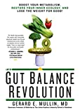 The Gut Balance Revolution: Boost Your Metabolism, Restore Your Inner Ecology,...