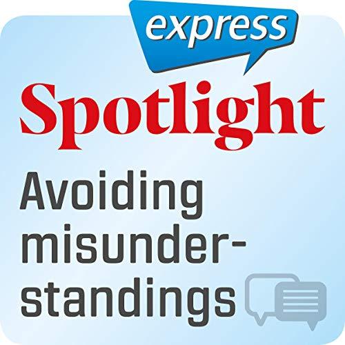 Spotlight express - Kommunikation: Wortschatz-Training Englisch - Missverständnisse vermeiden Titelbild