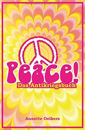 Peace! - Das Antikriegsbuch