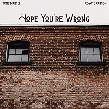 Hope You're Wrong (Remastered)