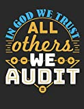 In God We Trust All Others We Audit: Accountant Notebook, Blank Paperback Accounting Book For Writing Notes, Auditor Gifts, 150 Pages, college ruled