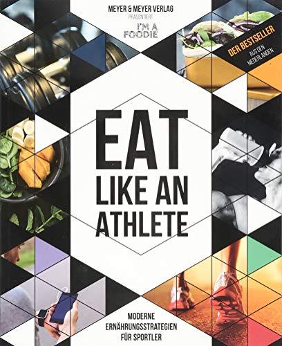 Eat like an Athlete: Moderne Ernährungsstrategien für Sportler