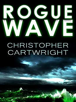 Rogue Wave (Sam Reilly Book 4) by [Christopher Cartwright, Kris Densley]