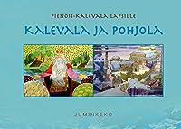 Kalevala ja Pohjola: Pienois-Kalevala lapsille