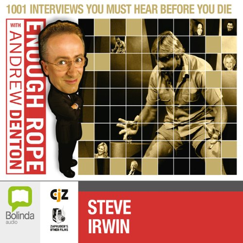 Enough Rope with Andrew Denton: Steve Irwin audiobook cover art