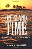 On Island Time: Kayaking the Caribbean