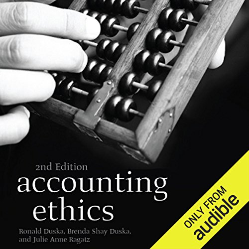 Accounting Ethics                   By:                                                                                                                                 Ronald Duska,                                                                                        Brenda Shay Duska                               Narrated by:                                                                                                                                 Tim Pabon                      Length: 9 hrs and 40 mins     10 ratings     Overall 4.1
