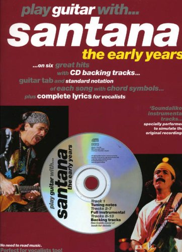 Play Guitar With... Santana - The Early Years (Book, CD): Songbook, CD, Grifftabelle für Gitarre