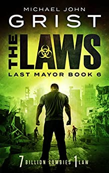 The Laws (Last Mayor Book 6) by [Michael John Grist]
