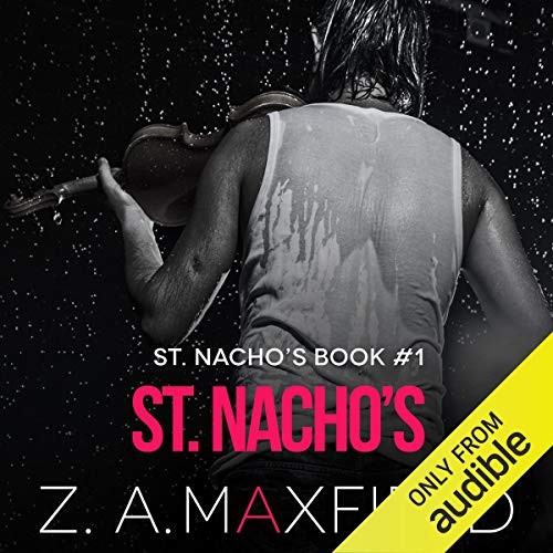 St. Nacho's Audiobook By Z. A. Maxfield cover art