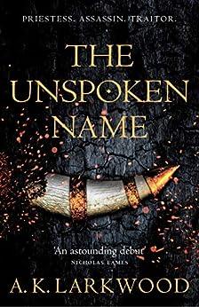 The Unspoken Name by [A. K. Larkwood]