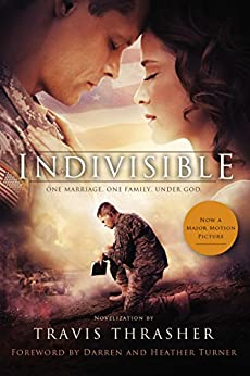 Indivisible: A Novelization by [Travis Thrasher, Darren and Heather Turner]