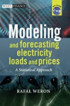 Modeling and Forecasting Electricity Loads and Prices: A Statistical Approach (The Wiley Finance Series Book 474)
