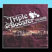 Triple Booster