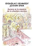Les fabuleuses aventures d'Aurore - Aurore et le mystère de la chambre secrète (2)
