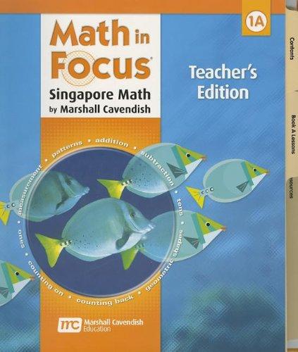 Math in Focus: Singapore Math: Teacher's Edition, Book A Grade 1 2009