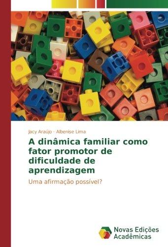 A dinâmica familiar como fator promotor de dificuldade de aprendizagem: Uma afirmação possível?
