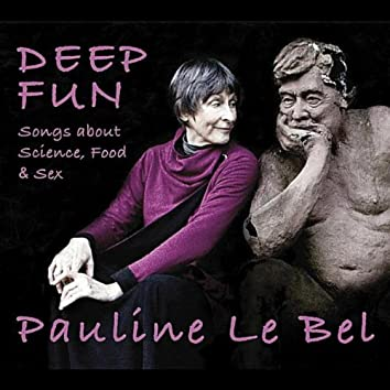 Deep Fun: Songs about Science, Food and Sex