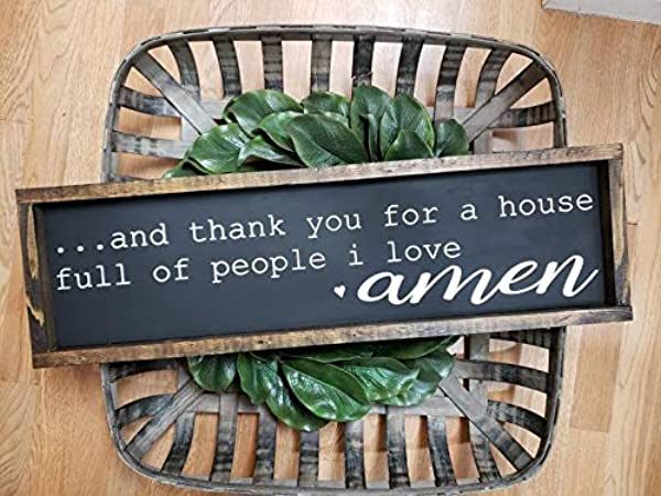 And Thank You For A House Full Of People I Love Amen Painted Wood Signs Black And White Signs Dining Room Signs Farmhouse Style Sign