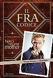 Il FraCodice. Il vero libro di How I met your mother
