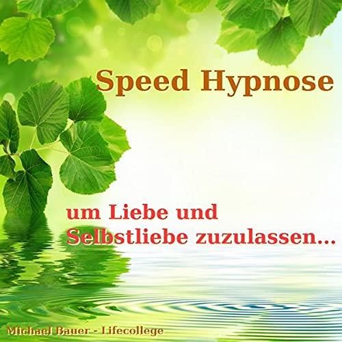 Speed-Hypnose um Liebe und Selbstliebe zuzulassen Titelbild