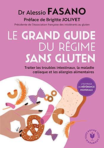 Le grand guide du régime sans gluten : Traiter les troubles intestinaux, la maladie coeliaque et les allergies alimentaires (Poche Santé)