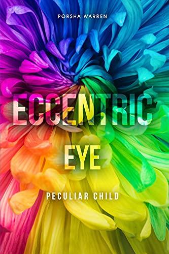 Eccentric Eye: Peculiar Child