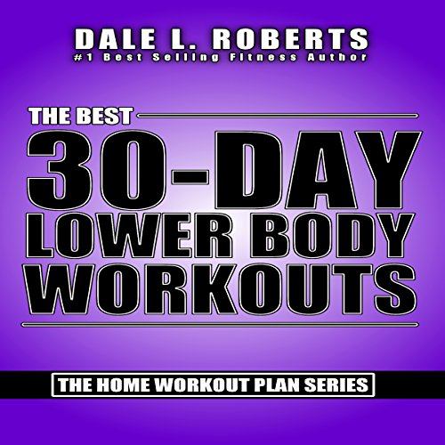 The Best 30-Day Lower Body Workouts audiobook cover art