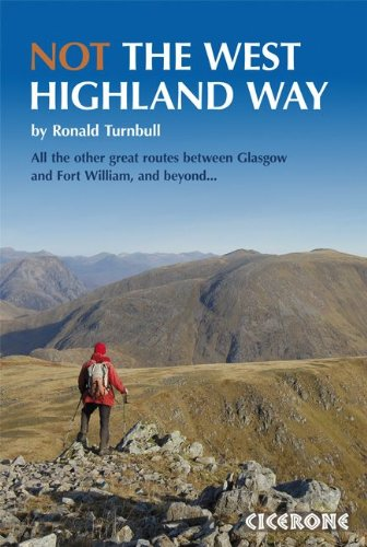 NOT The West Highland Way: Diversions over mountains, smaller hills or high passes for 8 of the WH Way's 9 stages