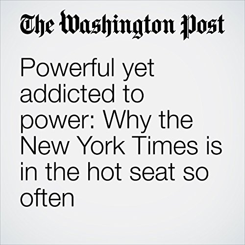 Powerful yet addicted to power: Why the New York Times is in the hot seat so often copertina