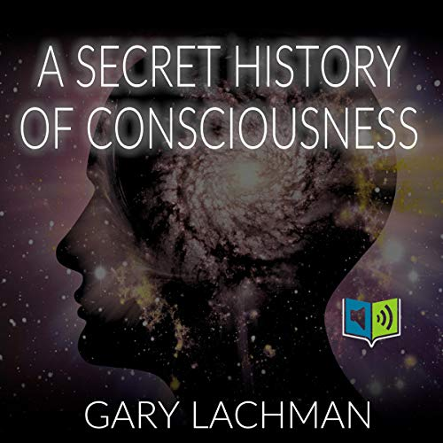 A Secret History of Consciousness cover art